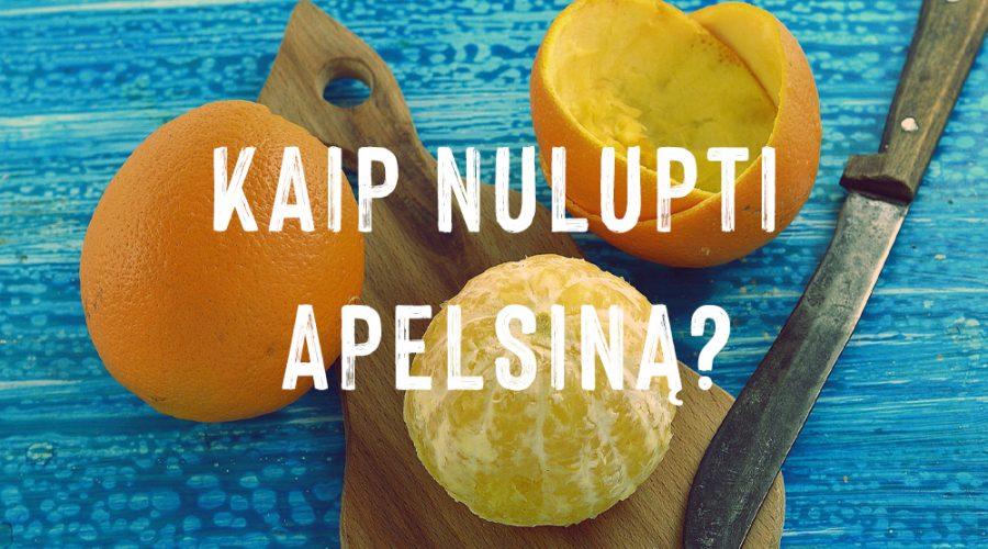 Kaip greitai nulupti apelsiną